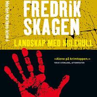Landskap med kulehull - Fredrik Skagen