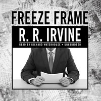 Freeze Frame - R.R. Irvine