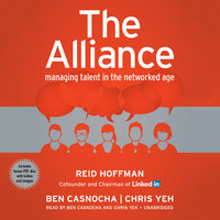 The Alliance: Managing Talent in the Networked Age - Chris Yeh, Ben Casnocha, Reid Hoffman