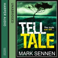 Tell Tale: A DI Charlotte Savage Novel - Mark Sennen