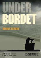 Under bordet - Dennis Lehane