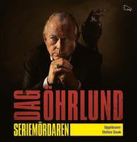 Seriemördaren - Dag Öhrlund