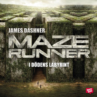 Maze runner - I dödens labyrint - James Dashner