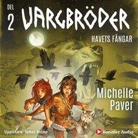 Vargbröder 2 - Havets fångar - Michelle Paver