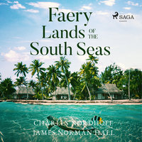 Faery Lands of the South Seas - James Norman Hall, Charles Nordhoff
