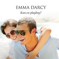 Kun en playboy? - Emma Darcy