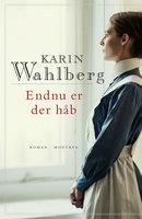 Endnu er der håb - Karin Wahlberg
