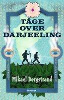 Tåge over Darjeeling - Mikael Bergstrand