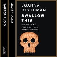 Swallow This - Joanna Blythman