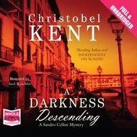 A Darkness Descending - Christobel Kent