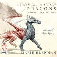 A Natural History of Dragons - Marie Brennan