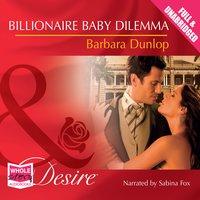 Billionaire Baby Dilemma - Barbara Dunlop