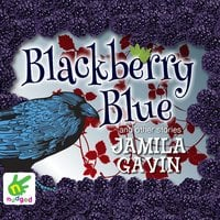 Blackberry Blue: and other fairy tales - Jamila Gavin