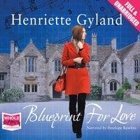 Blueprint for Love - Henriette Gyland