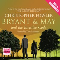 Bryant & May and the Invisible Code - Christopher Fowler