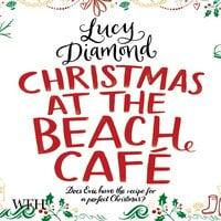 Christmas at the Beach Café - Lucy Diamond