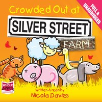 Crowded Out at Silver Street Farm - Nicola Davies