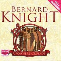 Crowner's Crusade - Bernard Knight