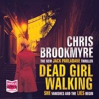 Dead Girl Walking - Chris Brookmyre