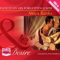 Enticed By His Forgotten Lover - Maya Banks
