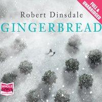 Gingerbread - Robert Dinsdale