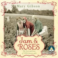Jam and Roses - Mary Gibson