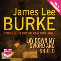 Lay Down My Sword and Shield - James Lee Burke