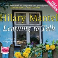 Learning to Talk - Hilary Mantel