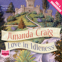 Love In Idleness - Amanda Craig