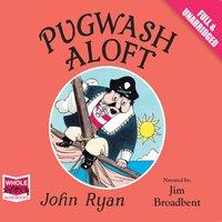 Pugwash Aloft - John Ryan