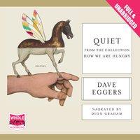 Quiet - Dave Eggers
