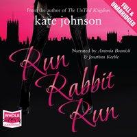 Run Rabbit Run - Kate Johnson