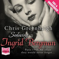 Seducing Ingrid Bergman - Chris Greenhalgh