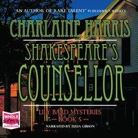 Shakespeare's Counsellor - Charlaine Harris