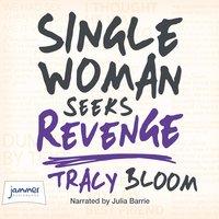 Single Woman Seeks Revenge - Tracy Bloom