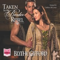 Taken by the Border Rebel - Blythe Gifford