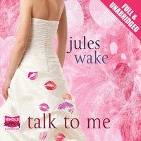 Talk to Me - Jules Wake