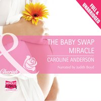 The Baby Swap Miracle - Caroline Anderson