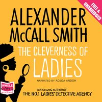 The Cleverness of Ladies - Alexander McCall Smith