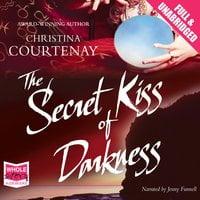 The Secret Kiss of Darkness - Christina Courtenay