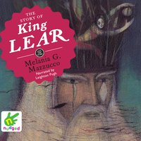 The Story of King Lear - Melania G. Mazzucco