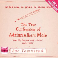 The True Confessions of Adrian Albert Mole - Sue Townsend