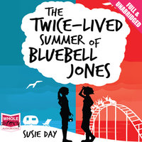 The Twice Lived Summer of Bluebell Jones - Susie Day