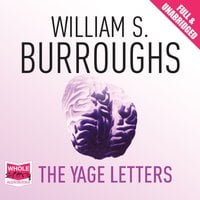 The Yage Letters - William S. Burroughs,Allen Ginsberg,Authors Various
