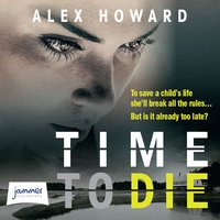 Time to Die - Alex Howard
