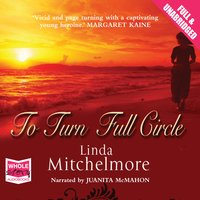 To Turn Full Circle - Linda Mitchelmore