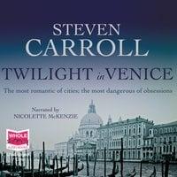 Twilight in Venice - Steven Carroll