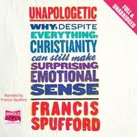 Unapologetic - Francis Spufford