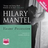 Vacant Possession - Hilary Mantel