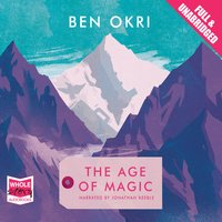 The Age of Magic - Ben Okri